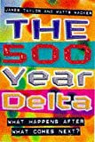 Buy 500 Year Delta What Happpens After What from Amazon