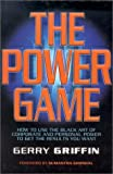 Buy The Power Game: How to use the Black Art of Corporate and Personal Power to get the Results you want from Amazon