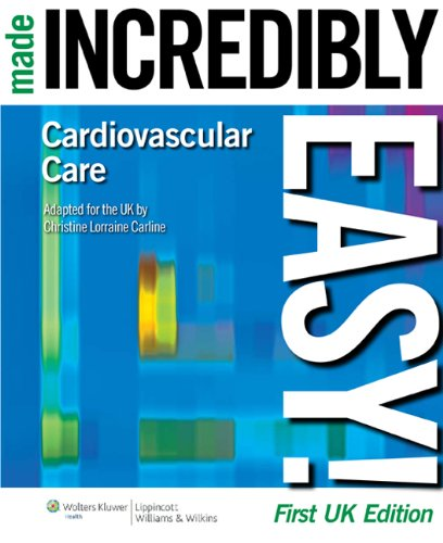 CARDIOVASCULAR CARE MADE INCREDIBLY EASY (INCREDIBLY EASY! SERIES), 1/ED.