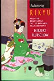 Rediscovering Rikyu: And the Beginnings of the Japanese Tea Ceremony (Manual)