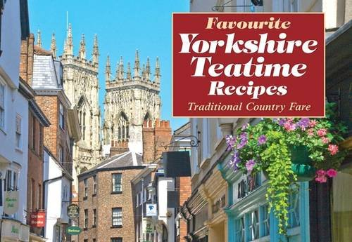 Yorkshire Teatime Recipes (Favourite Recipes)