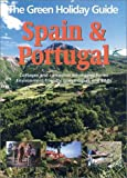 The Green Holiday Guide Spain and Portugal 2002/3: Cottages and Campsites on Organic Farms Environment-Friendly Guesthouses and B&Bs (Green Holiday Guides)