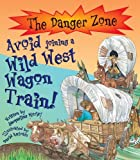 Avoid Joining a Wild West Wagon Train! (Danger Zone)