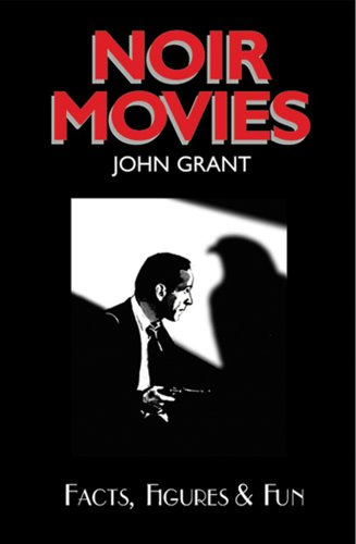 Noir Movies Facts, Figures & Fun, Grant, John