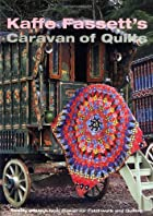 Kaffe Fassetts Caravan of Quilts (Patchwork & Quilting Book 6) by Kaffe Fassett