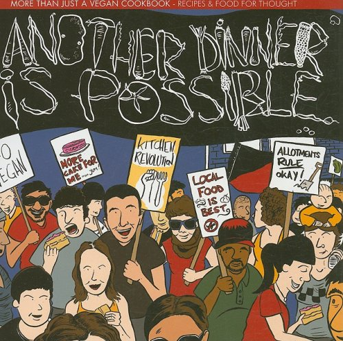 Another Dinner Is Possible: More than Just a Vegan Cookbook—Recipes or Food and Thought (Active Teapot Productions), Isy; Mike