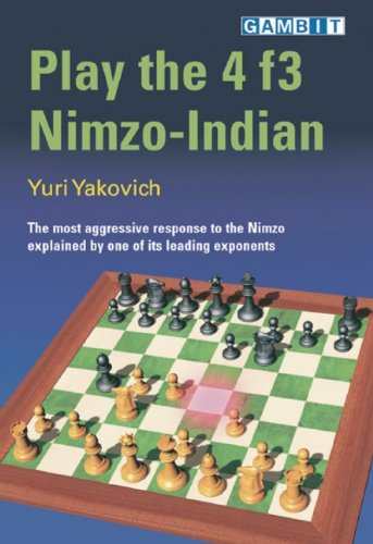 Play the 4 F3 Nimzo-Indian -- Yuri Yakovich -- Gambit Publications Ltd   2004-11