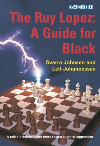 The Ruy Lopez: A Guide for Black: A Reliable Defence with More Than a Spark of Aggression: A Guide for Black -- Sverre Johnsen and Leif Erlend Johannessen -- Gambit Publications Ltd   2007-01-25