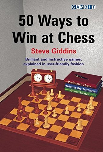 50 Ways to Win at Chess -- Steve Giddins -- Gambit Publications Ltd   2008-02