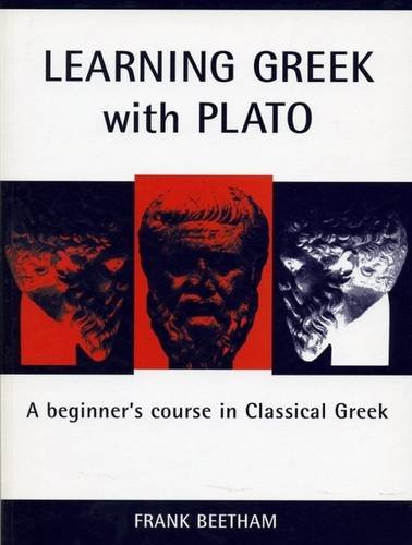 Learning Greek with Plato: A Beginner's Course in Classical Greek (Classical Handbooks), Beetham, Frank