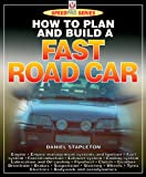 How to Plan & Build a Fast Road Car