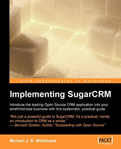 Book Cover: Implementing Sugarcrm: A Step-by-step Guide to Using This Powerful Open Source A