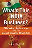 Buy What's This India Business?: Offshoring, Outsourcing, and the Global Services Revolution from Amazon