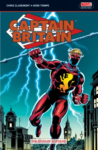 Captain Britain Vol. 1: Birth Of A Legend Cover