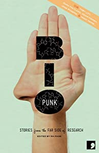 "Cover & Synopsis: ""Bio-Punk: Stories from the Far Side of Research"" by Toby Litt, Sara Maitland & Jane Rogers"