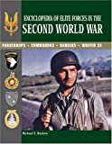 Encyclopedia of Elite Forces in the Second World War: Paratroops, Commandos, Rangers, Waffen SS