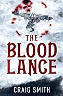 The Blood Lance by Craig Smith