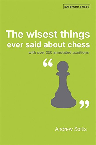 The Wisest Things Ever Said About Chess (Batsford Chess Books)