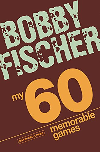 My 60 Memorable Games -- Bobby Fischer und Larry Evans -- Batsford Books