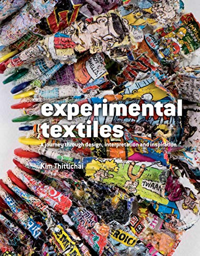 Experimental Textiles: A Journey Through Design, Interpretation and Inspiration