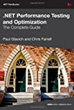 NET Performance Testing And Optimization: [The Complete Guide]