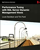 "Performance tuning with SQL server dynamic management views Cover title. - ""High performance SQL Server."". - Includes index"