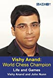 Vishy Anand: World Chess Champion, Anand, Vishy; Nunn, John