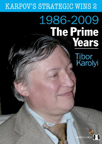 Karpov's Strategic Wins 2: The Prime Years: 1986-2009