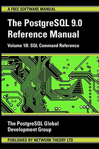 PostgreSQL 9.0 Reference Manual - Volume 1B: SQL Command Reference