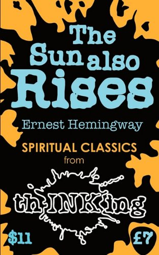The Sun Also Rises, by Hemingway., Ernest