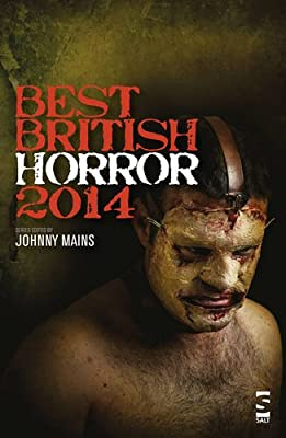 Table of Contents: BEST BRITISH HORROR 2014  Edited by Johnny Mains