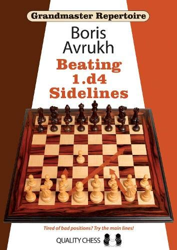 Grandmaster Repertoire 11: Beating 1.D4 Sidelines -- Boris Avrukh -- Quality Chess