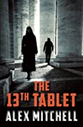 The 13th Tablet by Alexandre G. Mitchell