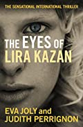 The Eyes of Lira Kazan by Eva Joly and Judith Perrignon