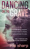 Dancing on the Grave by Zoe Sharp