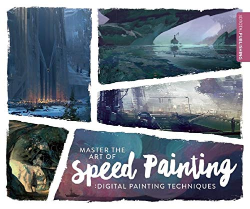 Master the Art of Speed Painting: Digital Painting Techniques - 3dtotal Publishing
