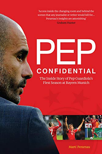 PDF Pep Confidential The Inside Story of Pep Guardiola s First Season at Bayern Munich