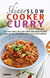 Product Image of The Skinny Slow Cooker Curry Recipe Book: Delicious &...