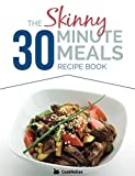 Product Image of The Skinny 30 Minute Meals Recipe Book: Great Food, Easy...