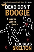 The Dead Don't Boogie by Douglas Skelton