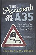 The Accident on the A35 by Burnet Graeme Macrae