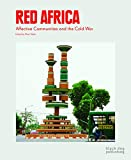 Red Africa : affective communities and the Cold War