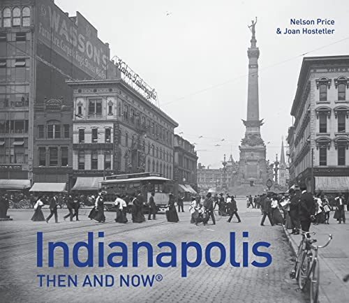 Indianapolis Then and Now