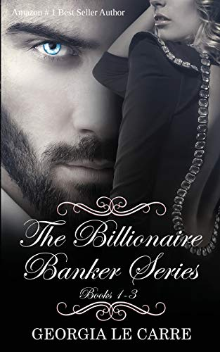 The Billionaire Banker Series Box Set 1-3 - Georgia Le CarreLori Heaford, Nicola Rhead