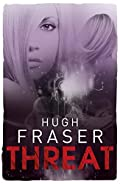 Threat by Hugh Fraser