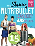 Product Image of The Skinny NUTRiBULLET Lean Body Abs Workout Plan: Calorie...