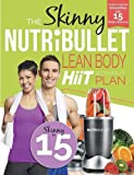 Product Image of The Skinny NUTRiBULLET Lean Body HIIT Workout Plan: Calorie...