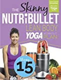 Product Image of The Skinny NUTRiBULLET Lean Body Yoga Workout Plan: Calorie...