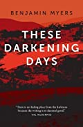 These Darkening Days by Benjamin Myers