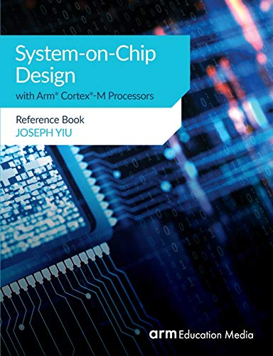 System-on-Chip Design with Arm Cortex-M Processors